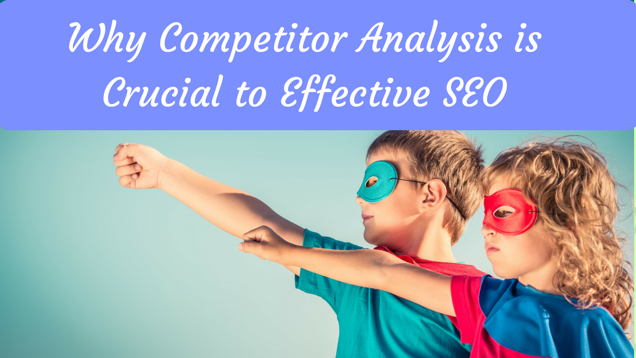 Why Competitor Analysis is Crucial to Effective SEO - Digital Olympus
